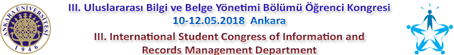III. Bilgi ve Belge Yönetimi Bölümü Öğrenci Kongresi - III. International Student Congress of Information and Document Management Department